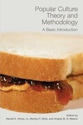 Popular Culture Theory and Methodology: A Basic Introduction
