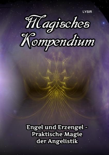 Magisches Kompendium - Engel und Erzengel - Praktische Magie der Angelistik als Buch (gebunden)