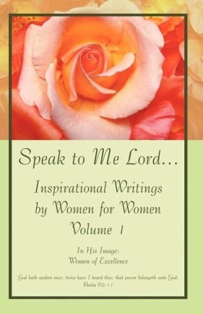 Speak to Me Lord.Inspirational Writings by Wome...