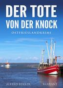 Der Tote von der Knock. Ostfrieslandkrimi