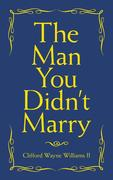 The Man You Didn't Marry