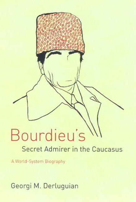 Bourdieu´s Secret Admirer in the Caucasus als B...