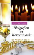 Bleigießen vs Kerzenwachsgießen