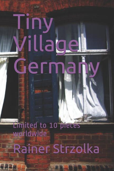 Tiny Village Germany: Limited to 10 Pieces Worldwide als Taschenbuch