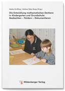 Die Entwicklung mathematischen Denkens in Kindergarten und Grundschule