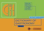 Dictionary of Gastronomy, English-Deutsch-Francais-Italiano-Espanol