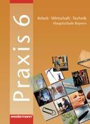 Praxis 6. Schülerbuch. Hauptschule. Bayern