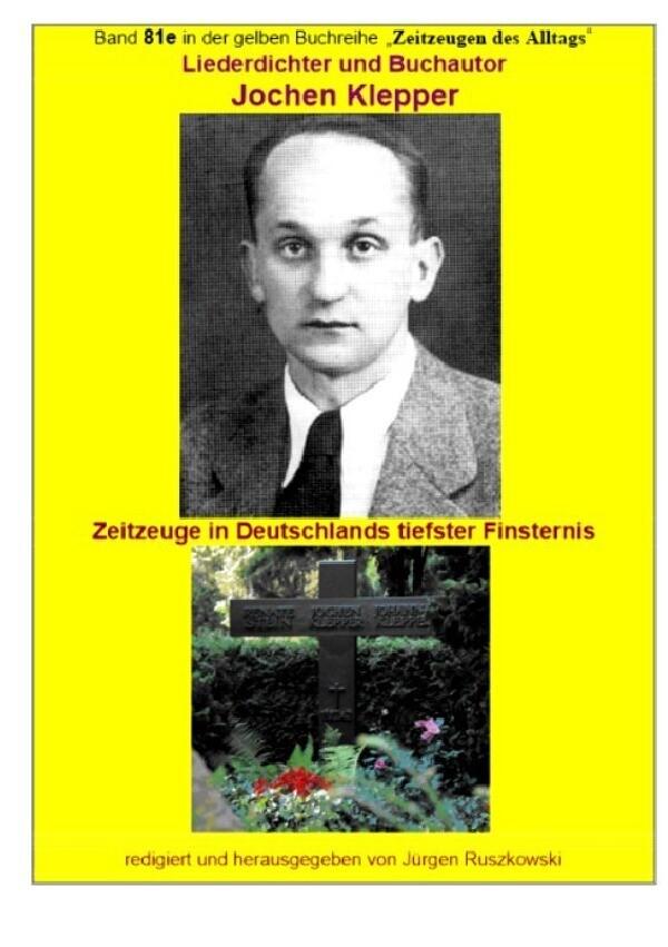 Liederdichter und Buchautor Jochen Klepper - Zeitzeuge in Deutschlands tiefster Finsternis als Buch