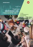 Fachwissen Ernährung und Hauswirtschaft für die sozialpädagogische Erstausbildung - Kinderpflege, Sozialassistenz. Arbeitsheft