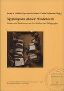 """Ägyptologische """"Binsen""""-Weisheiten III. Formen und Funktionen von Zeichenliste und Paläographie"""