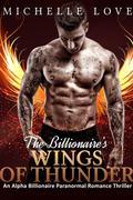 The Billionaire's Wings of Thunder: An Alpha Billionaire Paranormal Romance Thriller