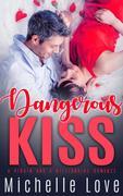 Dangerous Kiss (A Billionaire & A Virgin romance)