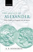The Legacy of Alexander: Politics, Warfare, and Propaganda Under the Successors