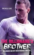 The Billionaire's Brother: Billionaire Bad Boy BDSM Romance Thriller