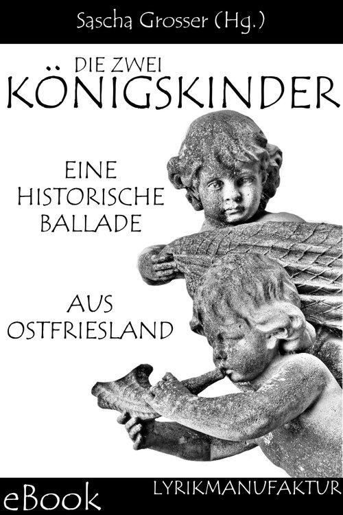 Die zwei Königskinder - Eine historische Ballade aus Ostfriesland als eBook