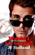 Would I lie to you? (The Players Handbook, #1)