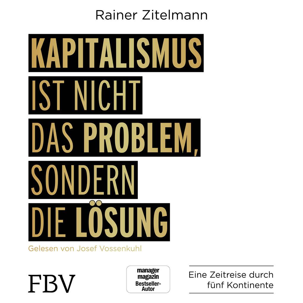 Kapitalismus ist nicht das Problem, sondern die Lösung als Hörbuch Download