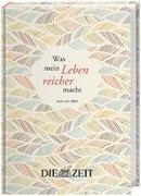 ZEIT Was mein Leben reicher macht - Kalenderbuch A5 2020