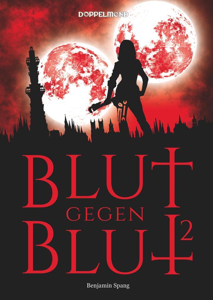 Blut gegen Blut 2 als Buch (gebunden)