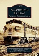 The Southern Railway: Further Recollections