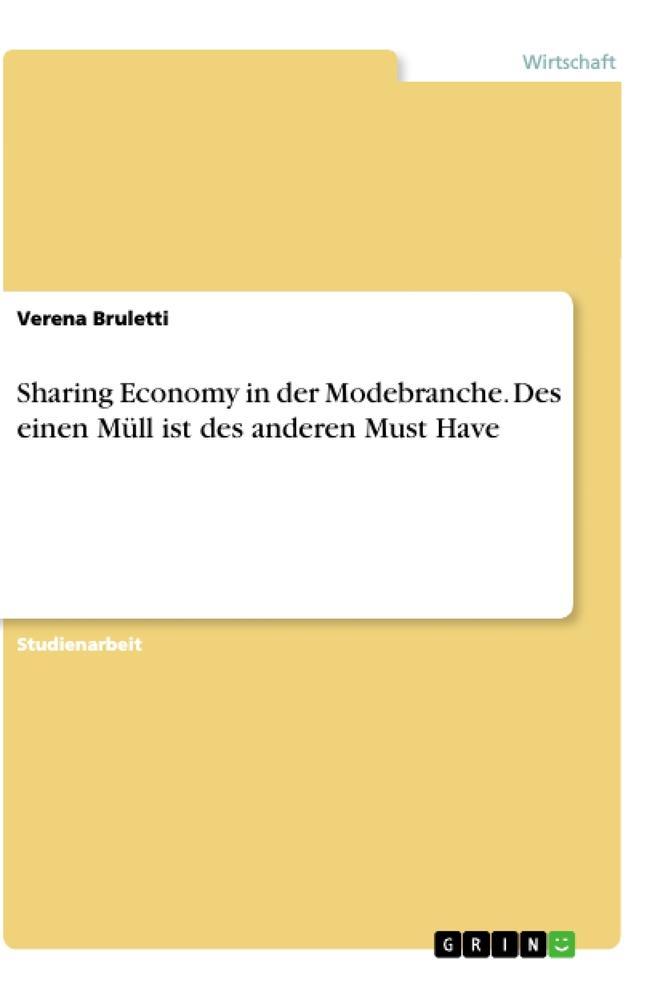 Sharing Economy in der Modebranche. Des einen Müll ist des anderen Must Have als Buch