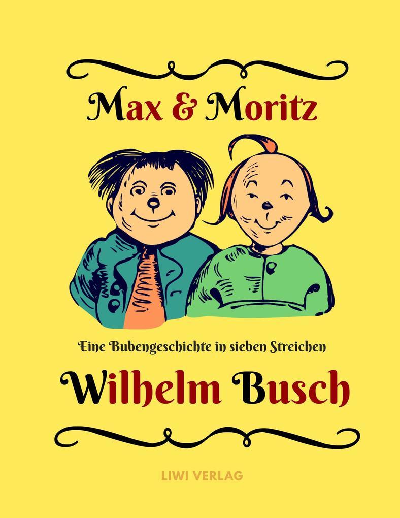 Max und Moritz - Eine Bubengeschichte in sieben Streichen als Buch (kartoniert)