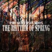 Present Paradox;Rhythm Of Spring