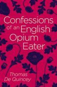 Confessions of an English Opium Eater als Taschenbuch