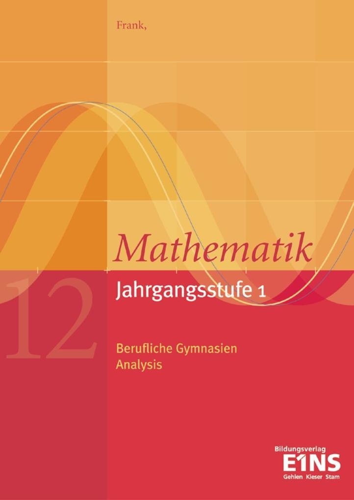 Mathematik Jahrgangsstufe 1. Analysis. Lehrbuch...