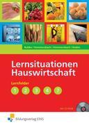 Lernsituationen Hauswirtschaftslehre. Lernfelder 1 - 4 und 7