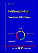 Existenzgründung - Finanzierung und Sicherheiten