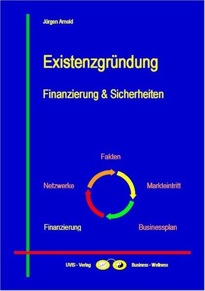 Existenzgründung - Finanzierung und Sicherheite...