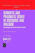 Semantic and Pragmatic Issues in Discourse and Dialogue