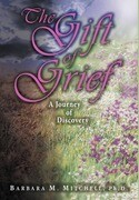 The Gift of Grief: A Journey of Discovery
