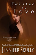 Twisted By Love, Reincarnation Tales, Book 1, a paranormal romance/mystery