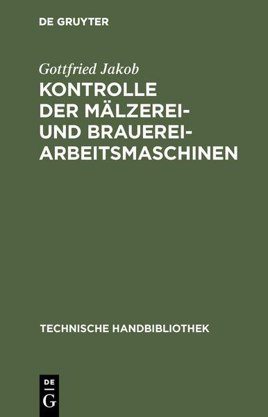 Kontrolle der Mälzerei- und Brauerei-Arbeitsmaschinen als Buch