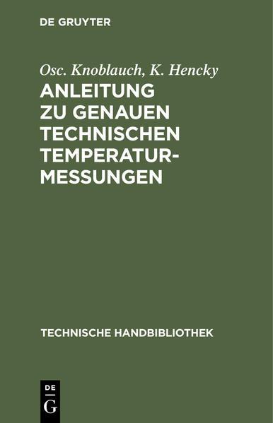 Anleitung zu genauen technischen Temperaturmessungen als Buch