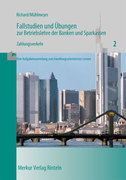 Fallstudien und Übungen zur Betriebslehre der Banken und Sparkassen, Heft 2