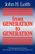 From Generation to Generation: The Renewal of the Church According to Its Own Theology and Practice