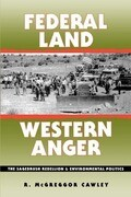 Federal Land, Western Anger: The Sagebrush Rebellion and Enviroment Politics
