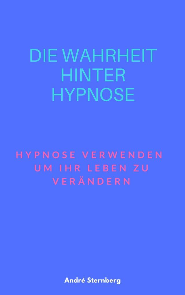 Die Wahrheit hinter Hypnose als eBook