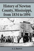 History of Newton County, Mississippi, from 1834-1894