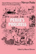 Peake's Progress: Selected Writings and Drawings of Mervyn Peake