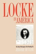 Locke in America: The Moral Philosophy of the Founding Era