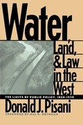 Water, Land, and Law in the West: The Limits of Public Policy, 1850-1920