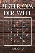 Bester Opa Der Welt - Sudoku: 330 Knifflige Rätsel - Mittel - Schwer - Experte - Mit Lösungen Und Anleitung - Reisegröße Ca. Din A5 - Für Kenner Und