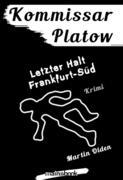 Kommissar Platow, Band 15: Letzter Halt Frankfurt-Süd
