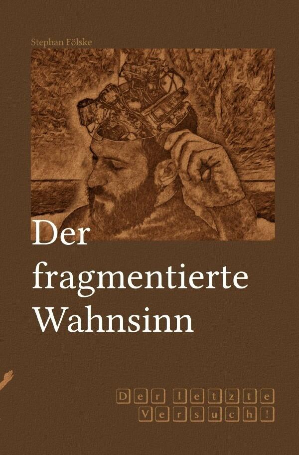 Der fragmentierte Wahnsinn als Buch (gebunden)