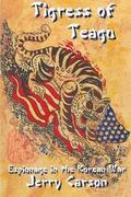 Tigress of Teagu: Espionage in the Korean War