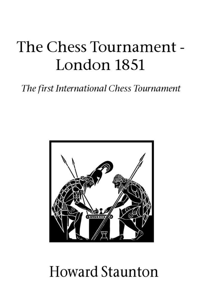 Chess Tournament, The - London 1851 als Taschen...